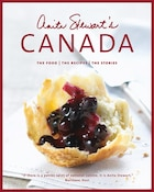 Anita Stewart*s Canada: The Food, The Recipes, The Stories