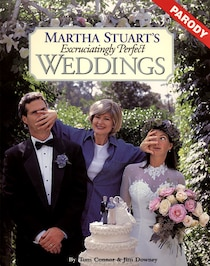 Martha Stuart''s Excruciatingly Perfect Weddings