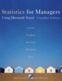 Statistics For Managers: Using Microsoft Excel First Canadian Edition