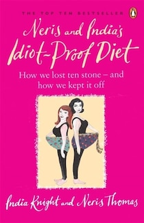 Neris And Indias Idiot Proof Diet