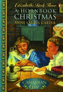 Our Canadian Girl Elizabeth 03 A Hornbook Christmas