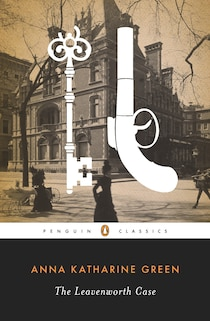 Penguin Classics The Leavenworth Case