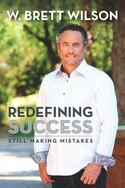 Redefining Success by W. Brett Wilson