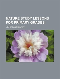 Nature Study Lessons for Primary Grades (1905)