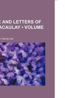 The Life And Letters Of Lord Macaulay (volume 2)
