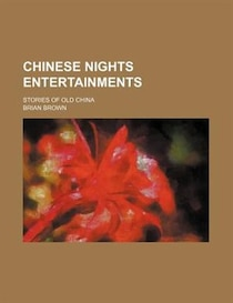 Chinese Nights Entertainments