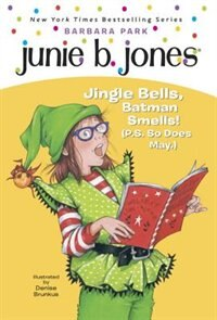 Junie B, First Grader: Jingle Bells, Batman Smells! (p.s. so does May.)