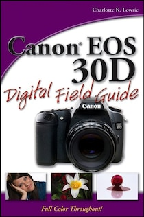 MyEos Canon EOS 30D Digital Field Guide