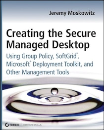 Creating The Secure Managed Desktop