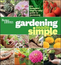 Better Homes & Gardens Gardening Made Simple