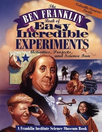 The Ben Franklin Book of Easy & Incredible Experiments