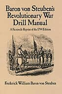 Baron Von Steuben's Revolutionary War Drill Manual: A Facsim