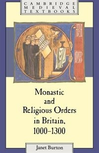 Monastic And Religious Orders In Britain, 1000€1300