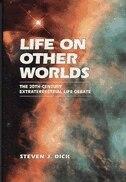LIFE ON OTHER WORLDS: TWENTIETH CENTURY EXTRATERRESTRIAL LIFE DEBATE