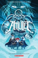 Amulet Book Six: Escape from Lucien by Kazu Kibuishi