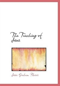 The Teaching of Jesus (Large Print Edition)