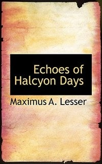 Echoes of Halcyon Days
