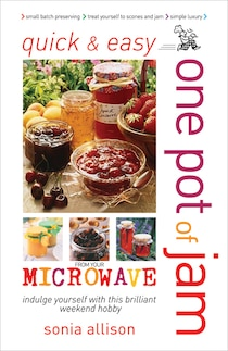 Quick and Easy One Pot of Jam From Your Microwave