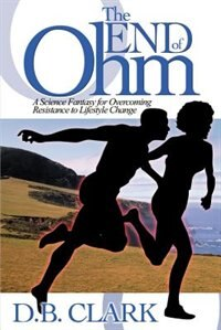 The End of Ohm: A Science Fantasy for Overcoming Resistant to Lifestyle Change