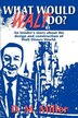 What Would Walt Do?: An Insider''s Story about the Design and Construction of Walt Disney World