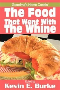 The Food That Went with the Whine: Grandma''s Home Cookin''