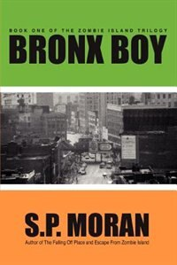 Bronx Boy: Book One of the Zombie Island Trilogy