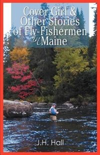 With humor and compassion, author J. H. Hall chronicles the joys and tribulations of Maine fly fishermen, their loved ones, and their adversaries...