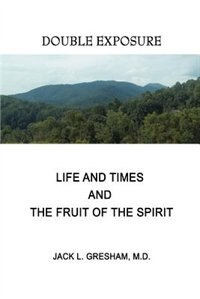 Life And Times and The Fruit Of The Spirit