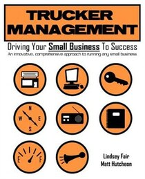 What is Trucker Management? Trucker Management is an innovative, comprehensive approach to running any small business...