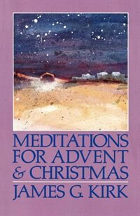 Meditations for Advent & Christmas