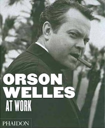Orson Wells at Work
