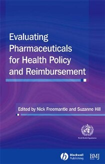 Evaluating Pharmaceuticals For Health Policy and Reimbursement