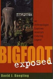 Bigfoot Exposed: An Anthropologist Examines America''s Enduring Legend