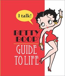 Betty Boop''s Guide to Life