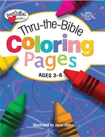 Thru-the-bible Coloring Pages: Ages 3-6