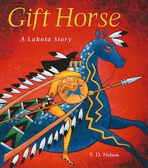 Gift Horse; A Lakota Story