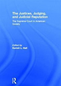 The Justices, Judging, and Judicial Reputation