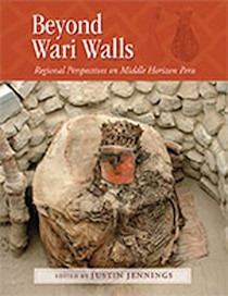 Beyond Wari Walls: Regional Perspectives on Middle Horizon Peru
