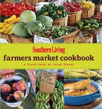 Southern Living Farmers Market Cookbook