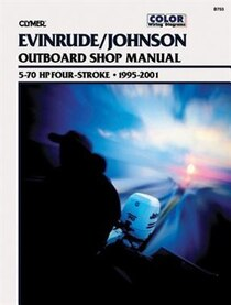 Evinrude/johnson Outboard Shop Manual 5-70 Hp Four-stroke: 1995-2001