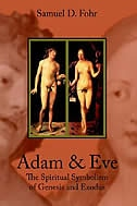 Adam & Eve: The Spiritual Symbolism Of Genesis And Exodus