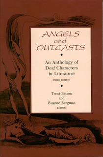 Angels & Outcasts: An Anthology of Deaf Characters in Literature