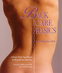 Back Care Basics: A Doctor''s Gentle Yoga Program for Back & Neck Pain Relief
