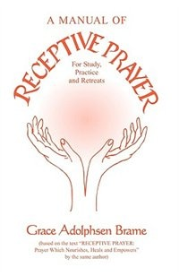 A Manual Of Receptive Prayer: For Study, Practice And Retreats
