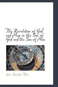 The Revelation of God and Man in the Son of God and the Son of Man