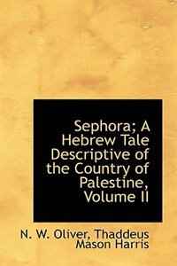 Sephora; A Hebrew Tale Descriptive of the Country of Palestine, Volume II