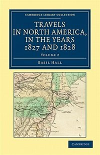 Captain Basil Hall (1788 1844) was a Scottish seaman and travel writer