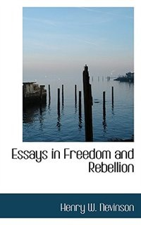 Essays in Freedom and Rebellion
