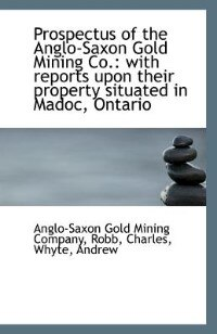 Prospectus of the Anglo-Saxon Gold Mining Co.