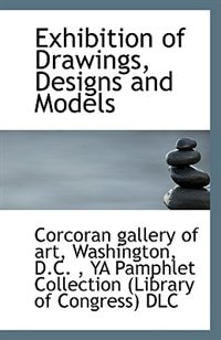 Exhibition of Drawings, Designs and Models